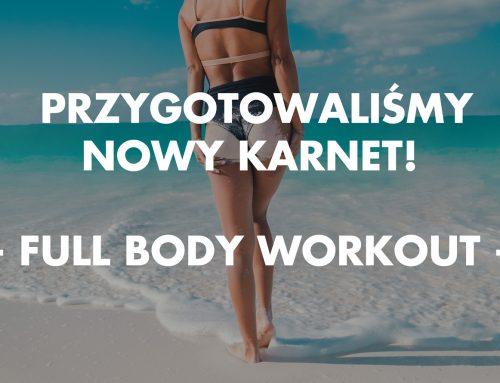 Full Body Workout / Nowy karnet!